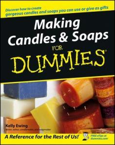Making Soap and Candles for Dummies