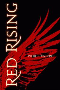 Image Description: book cover of Red Rising by Pierce Brown