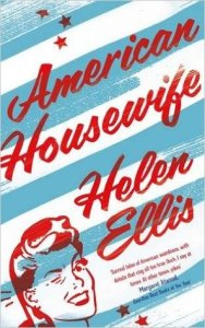 Image Description: book cover of American Housewife by Helen Ellis