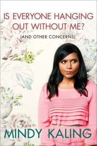 Image Description: the book cover of Is Everyone Hanging Out Without Me? (And Other Concerns) by Mindy Kaling