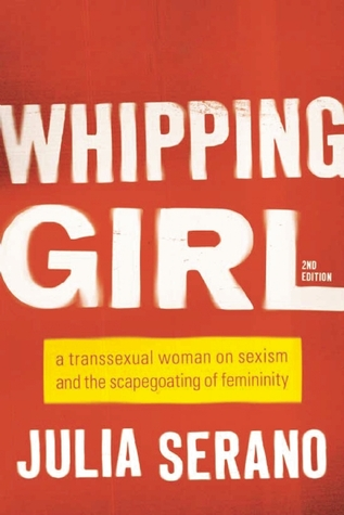 Image Description: The book-cover of Whipping Girl by Julia Serano. The cover of the book is simple in design, it's got a solid red background with the title text and author text in a large white sans-serif font, between the the title and the author's name is a yellow box of text with read writing, the text is as follows