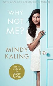 Image Description: the book cover of Why Not Me by Mindy Kaling