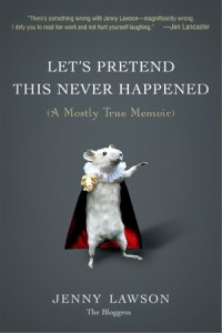 Image Description: book cover of Let's Pretend This Never Happened by Jenny Lawson