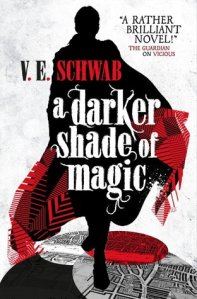 Image Description: book cover of A Darker Shade of Magic by V.E. Schwab
