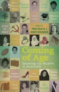 Image Description: book cover ofComing of Age: Growing up Muslim in Australia by Amra Pajalic and Demet Divaroren
