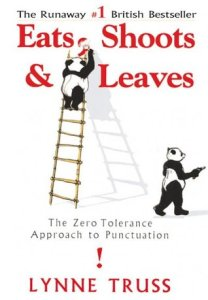 Image Description: book cover of Eats, Shoots & Leaves: The Zero Tolerance Approach to Punctuation by Lynne Truss