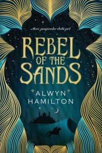 Image Description: book cover of Rebel of The Sands by Alwyn Hamilton