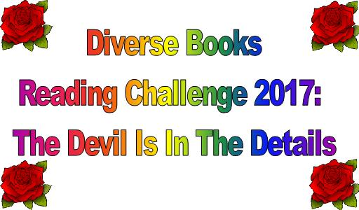 Image Description: a title page with the words Diverse Books Reading Challenge 2017: The Devil Is In The Details in rainbow coloured word-art with four red roses in each corner