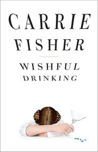 Image Description: the book-cover of Wishful Drinking by Carrie Fisher