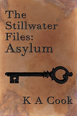 Image Description: The book-cover of The Stillwater Files: Asylum by K. A. Cook. The book-cover has a stained-brown colour (much like an old map) with a large black vintage style key placed between the title-text and the author-text.