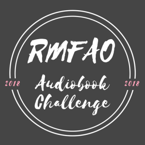 "Image Description: an image with a black background and white text. In the centre of the image is the text, ""RMFAO Audiobook Challenge"", at the edges of the circle there is more text, ""2018"" in pink text on either side of the image."